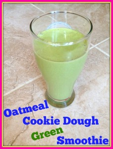 Oatmeal Cookie Dough Green Smoothie